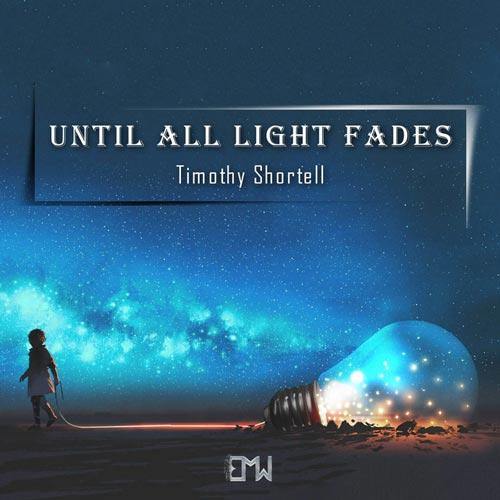 موسیقی تریلر ارکسترال Until All Light Fades اثری احساسی و دراماتیک از Timothy Shortell