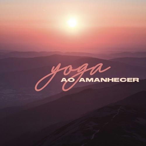 آلبوم موسیقی بی کلام یوگا در سپیده دم (Yoga Ao Amanhecer)