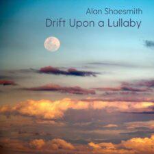 موسیقی بی کلام Drift Upon A Lullaby گیتار آرام بخش از Alan Shoesmith
