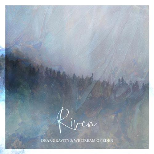 موسیقی امبینت Riven اثری رویایی و خیال انگیز از Dear Gravity & We Dream of Eden