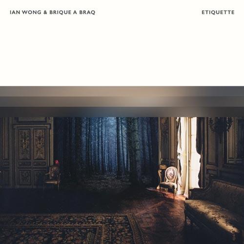 موسیقی بی کلام Etiquette اثری از Ian Wong & Brique a Braq