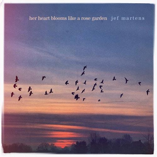 پیانو کلاسیکال Her Heart Blooms Like A Rose Garden اثری آرام و صلح آمیز از Jef Martens