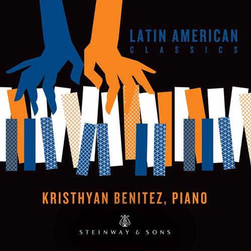 موسیقی کلاسیک Latin American Classics اثری از Kristhyan Benitez