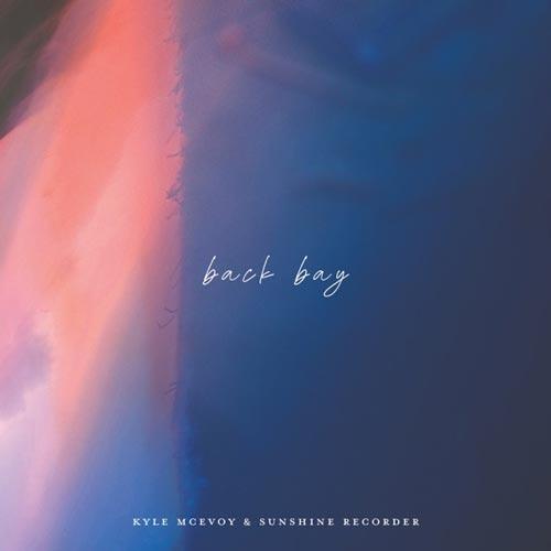 موسیقی بی کلام Back Bay اثری از Kyle Mcevoy