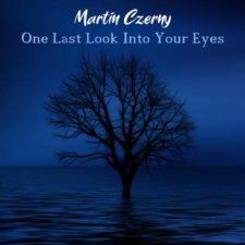 موسیقی بی کلام One Last Look Into Your Eyes اثری غمگین و احساسی از Martin Czerny