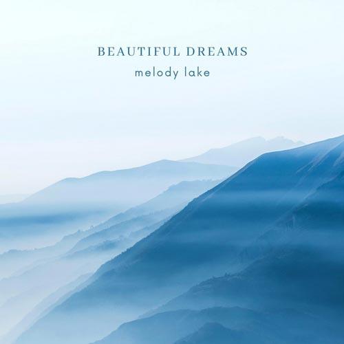 موسیقی بی کلام Beautiful Dreams اثری آرامش بخش از Melody Lake