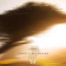 موسیقی بی کلام Leave It All Behind اثری از Mustafa Avşaroğlu