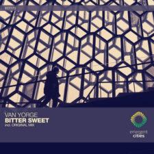 موسیقی ترنس Bitter Sweet اثری پرانرژی و هیجان انگیز از Van Yorge