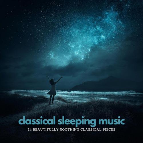 موسیقی کلاسیک خواب: 14 قطعه کلاسیک بسیار آرامش بخش