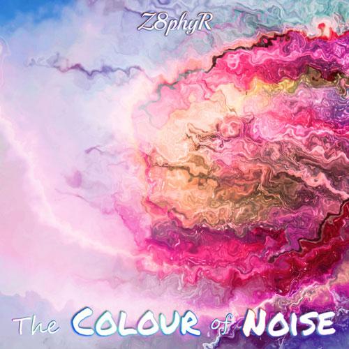 موسیقی پراگرسیو هاوس Colour of Noise اثری از Z8phyR