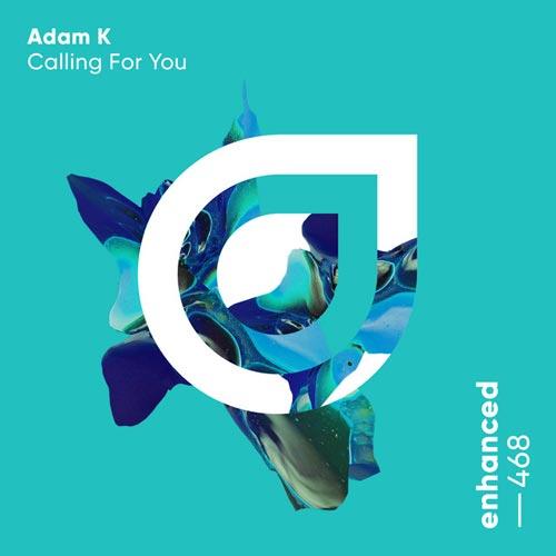 موسیقی پراگرسیو هاوس Calling For You اثری از Adam K