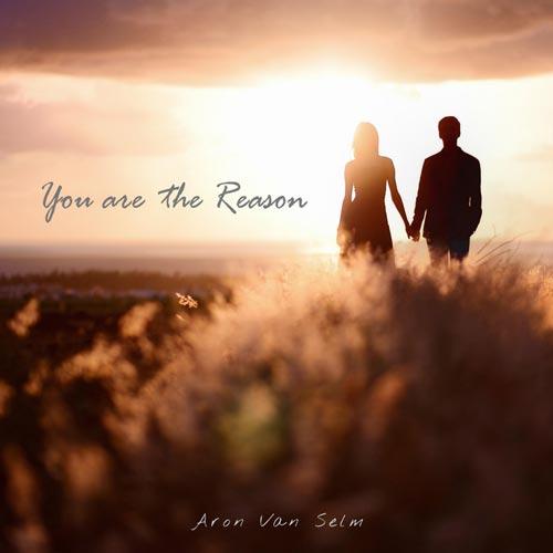 موسیقی بی کلام عاشقانه و احساسی You Are The Reason اثری از Aron Van Selm