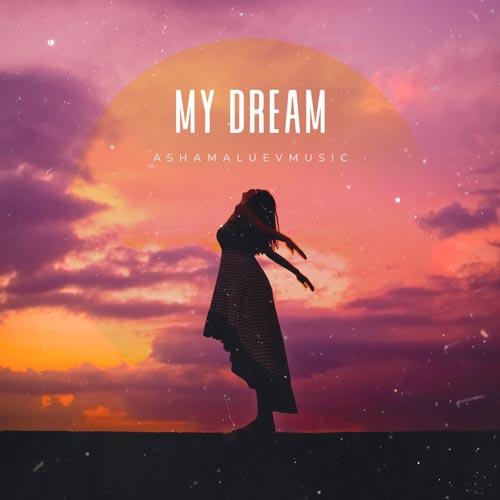 موسیقی پس زمینه الهام بخش My Dream اثری از Ashamaluevmusic