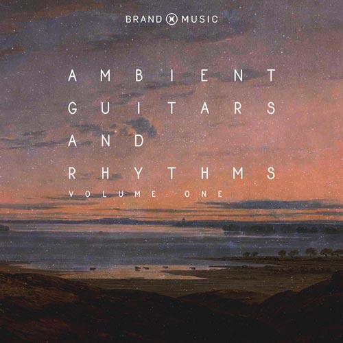 آلبوم موسیقی پست راک Ambient Guitars And Rhythms Vol 1 اثری از Brand X Music