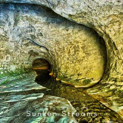 موسیقی گیتار آرامش بخش Sunken Streams اثری از Chris Mercer