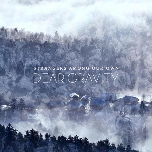 موسیقی امبینت Strangers Among Our Own اثری از Dear Gravity