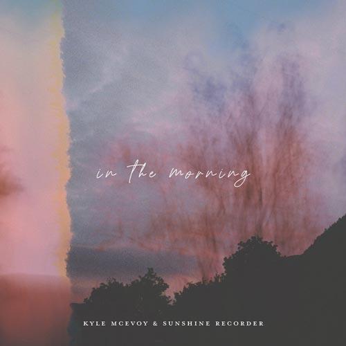 موسیقی بی کلام In The Morning اثری از Kyle Mcevoy