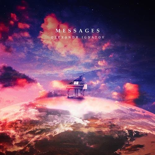 موسیقی بی کلام Messages پیانو آرامش بخش از Olexandr Ignatov