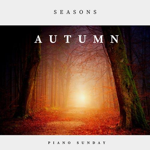 آلبوم موسیقی بی کلام Seasons Autumn پیانو آرامش بخش از Piano Sunday