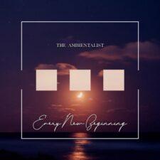موسیقی الکترونیک Every New Beginning اثری از The Ambientalist
