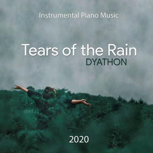 موسیقی بی کلام Tears of the Rain اثری آرام بخش از DYATHON