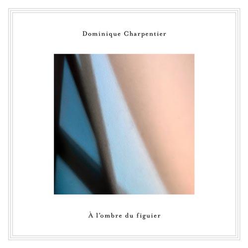 پیانو آرام À L'ombre Du Figuier اثری از Dominique Charpentier
