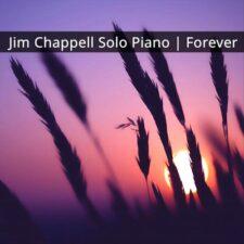 آهنگ بی کلام Forever تکنوازی پیانو آرام بخش از Jim Chappell