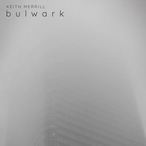 موسیقی بی کلام Bulwark اثری از Keith Merrill