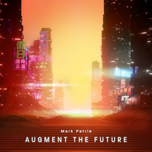 موسیقی تریلر حماسی Augment The Future اثری از Mark Petrie