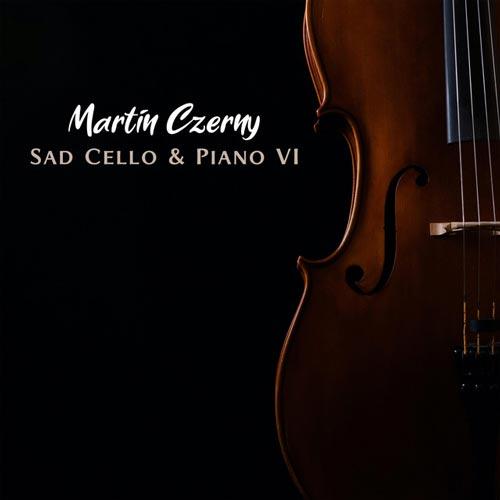 آلبوم موسیقی Sad Cello & Piano VI اثری از Martin Czerny