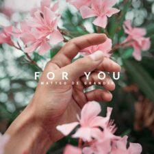 موسیقی بی کلام For You اثری احساسی از Matteo de Grandis