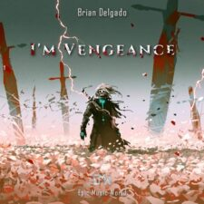 موسیقی تریلر I'm Vengeance اثری از Brian Delgado
