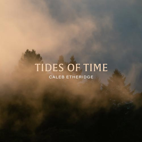 موسیقی امبینت Tides of Time اثری از Caleb Etheridge