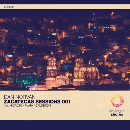 موسیقی پراگرسیو هاوس Zacatecas Sessions 001 اثری از Dan Norvan