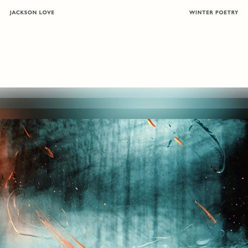 آلبوم پیانو آرامش بخش Winter Poetry اثری از Jackson Love