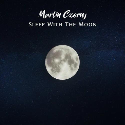 آلبوم پیانو آرامش بخش Sleep With the Moon اثری از Martin Czerny