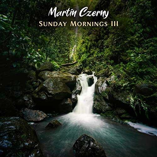 آلبوم پیانو آرامش بخش Sunday Mornings III اثری از Martin Czerny