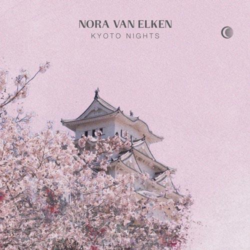 موسیقی هاوس Kyoto Nights اثری از Nora Van Elken