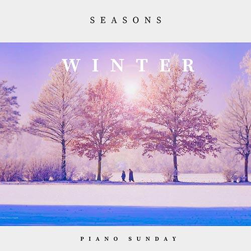آلبوم پیانو احساسی و دل انگیز Seasons Winter اثری از Piano Sunday