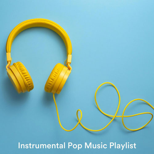 پلی لیست موسیقی پاپ بی کلام (Instrumental Pop Music Playlist)