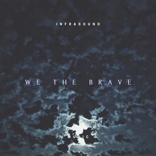 ما شجاع هستیم ، موسیقی تریلر امید بخش و حماسی از اینفراساوند موزیک