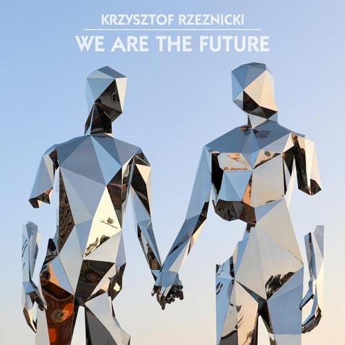 ما آینده هستیم ، موسیقی امیدبخش و انرژی مثبت از کریستوف رزنیکی