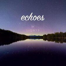 موسیقی الکترونیک Echoes اثری از Liqwyd