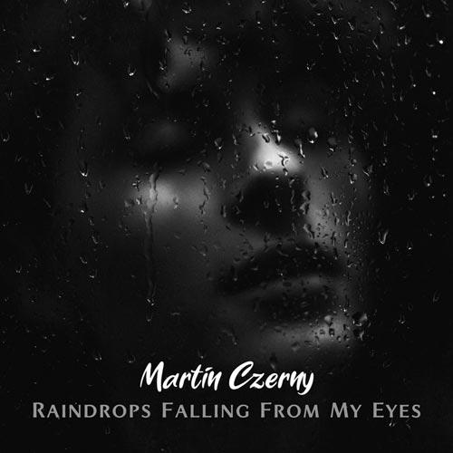 قطرات باران از چشم من می بارد ، موسیقی غمگین و حزن آلود از مارتین چرنی