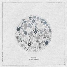 در دستان ما ، موسیقی چیل استپ خیال انگیز از مایکل اف کی