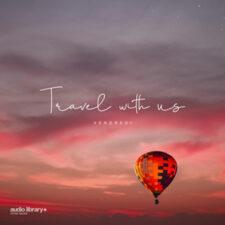 موسیقی الکترونیک انرژی مثبت Travel With Us اثری از Vendredi