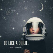 مثل یک کودک باش ، موسیقی بی کلام شاد از آشامالوئف موزیک