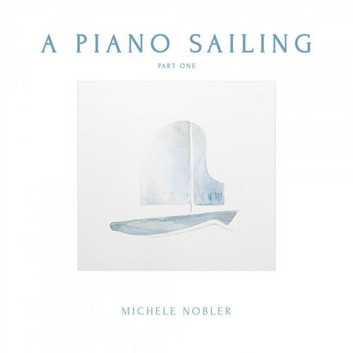 قایقرانی پیانو قسمت اول اثری آرامش بخش از میشل نوبلر