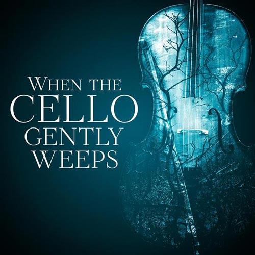 آلبوم موسیقی کلاسیک When the Cello Gently Weeps از لیبل وارنر موزیک