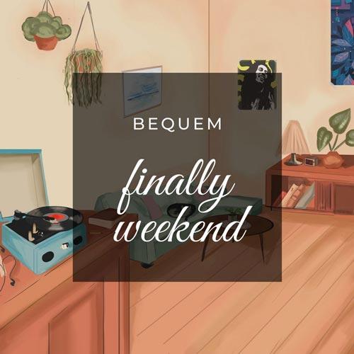 بالاخره آخر هفته ، موسیقی لو فای آرامش بخش از بیکم